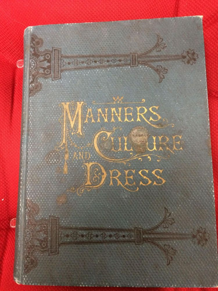 Manners Culture and Dress of the Best American Society. Richard A. Wells.