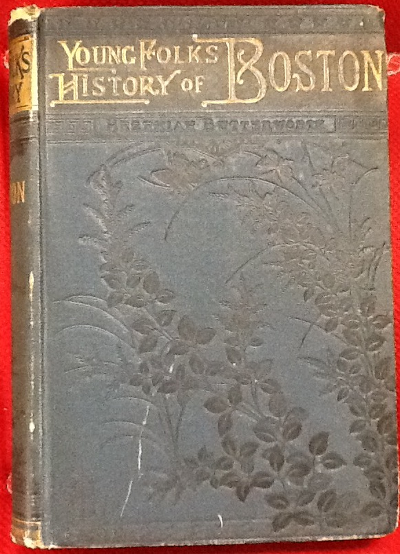 Young Folks History of Boston. Hezekian Butterworth.