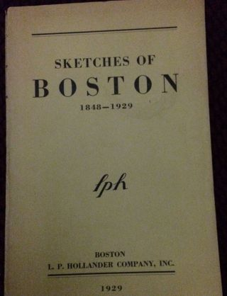 Sketches of Boston 1848-1929; A Book of Boston